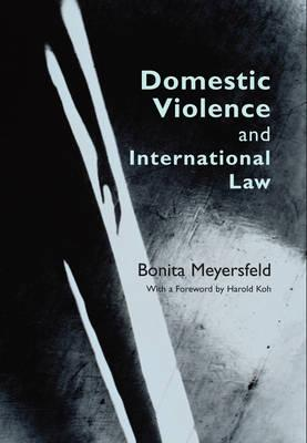Domestic Violence and International Law - Meyersfeld, Bonita