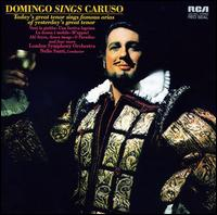 Domingo Sings Caruso [10 tracks] - Pl�cido Domingo (tenor); London Symphony Orchestra; Nello Santi (conductor)