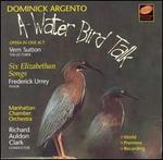 Dominick Argento: A Water Bird Talk