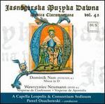 Dominik Nun: Missa in D; Wawrzyniec Neumann: Vesperae de Confessore; Vesperae de Apostolis