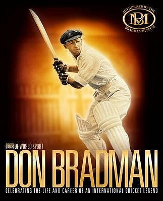 Don Bradman: Celebrating the Life and Career of an International Cricket Legend - Nicholson, Rod (Editor)