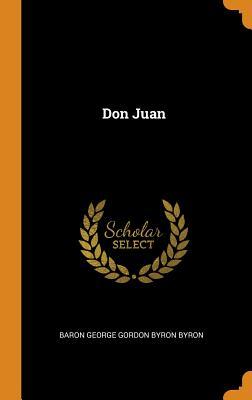 Don Juan - Baron George Gordon Byron Byron (Creator)