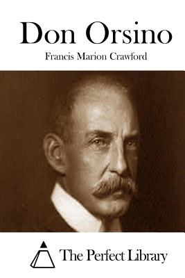 Don Orsino - Crawford, Francis Marion, and The Perfect Library (Editor)