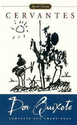Don Quixote: Complete and Unabridged - de Cervantes Saavedra, Miguel, and Cervantes Saavedra, Miguel De, and Starkie, Walter (Translated by)