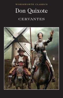 Don Quixote - de Cervantes Saavedra, Miguel, and Cervantes, Miguel, and Carabine, Keith, Dr. (Editor)