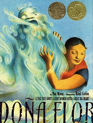 Dona Flor: A Tall Tale about a Giant Woman with a Great Big Heart - Mora, Pat