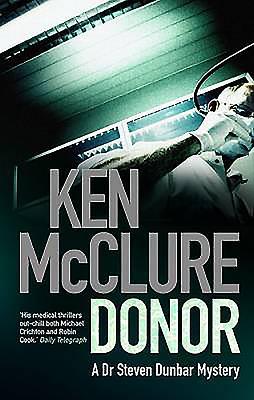 Donor: A Dr. Steven Dunbar Thriller (Book 1) - McClure, Ken