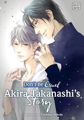 Don't Be Cruel: Akira Takanashi's Story - Nekota, Yonezou