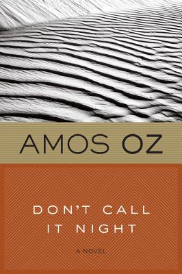 Don't Call It Night - Oz, Amos, Mr.