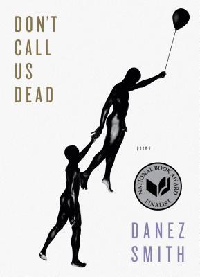 Don't Call Us Dead: Poems - Smith, Danez