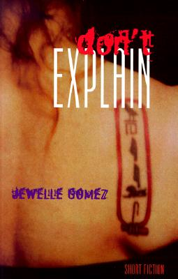 Don't Explain: Short Fiction - Gomez, Jewelle