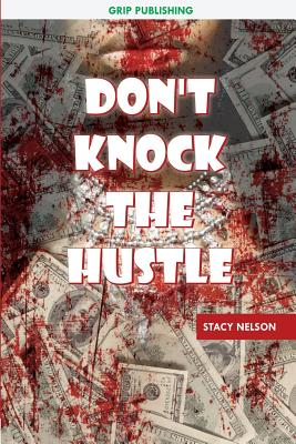 Don't Knock the Hustle - Nelson, Stacy