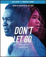 Don't Let Go [Includes Digital Copy] [Blu-ray]