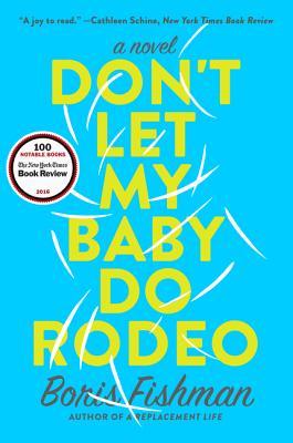 Don't Let My Baby Do Rodeo - Fishman, Boris