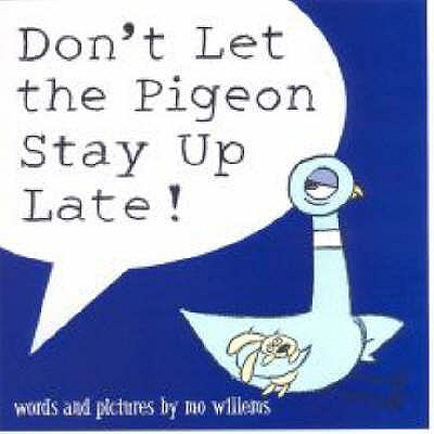 Don't Let the Pigeon Stay Up Late! - Willems, Mo