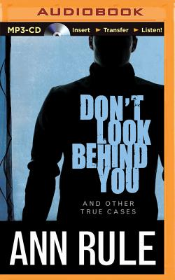Don't Look Behind You: And Other True Cases - Rule, Ann