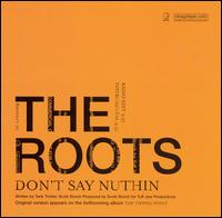 Don't Say Nuthin' [2 Tracks] - The Roots