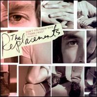 Don't You Know Who I Think I Was?: The Best of the Replacements - The Replacements