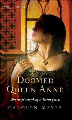 Doomed Queen Anne - Meyer, Carolyn