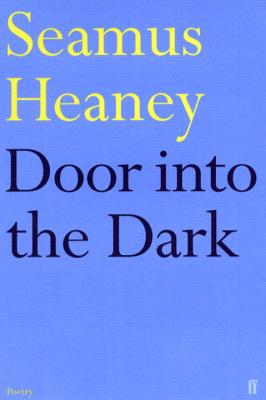Door Into the Dark: Poems - Heaney, Seamus