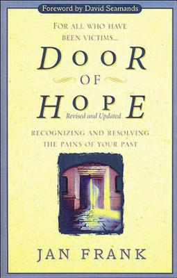 Door of Hope: Recognizing and Resolving the Pains of Your Past - Frank, Jan