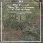 Dora Pejacevic: Piano Concerto; Overture; Orchestral Songs