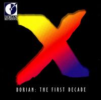 Dorian - The First Decade - Antonin Kubalek (piano); Baltimore Consort; Carol Thompson (harp); Chatham Baroque; Chris Norman (flute);...