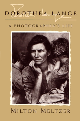 Dorothea Lange: A Photographer's Life - Meltzer, Milton