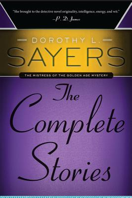 Dorothy L. Sayers: The Complete Stories - Sayers, Dorothy L