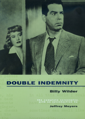 Double Indemnity - Wilder, Billy, and Chandler, Raymond, and Meyers, Jeffrey (Introduction by)