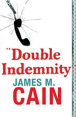Double Indemnity - Cain, James M.