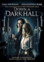Down a Dark Hall - Rodrigo Cortés