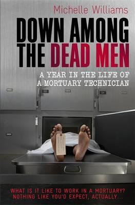 Down Among the Dead Men - Williams, Michelle