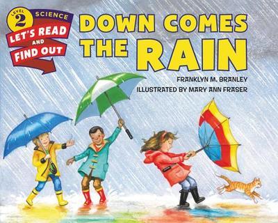 Down Comes the Rain - Branley, Franklyn M