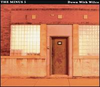 Down with Wilco - The Minus 5