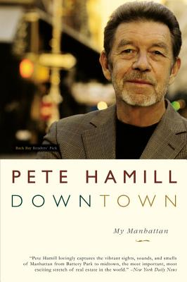 Downtown: My Manhattan - Hamill, Pete, Mr.