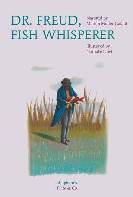 Dr. Freud, Fish Whisperer - Muller-Colard, Marion