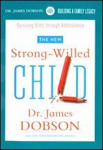 Dr. James Dobson: Strong-Willed Child