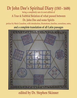 Dr. John Dee's Spiritual Diary (1583-1608): Second Edition - Skinner, Stephen, Dr.