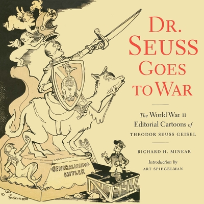 Dr. Seuss Goes to War - Minear, Richard H, and Dr Seuss