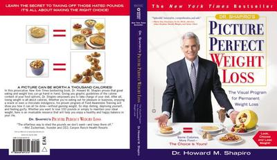 Dr. Shapiro's Picture Perfect Weight Loss: The Visual Program for Permanent Weight Loss - Shapiro, Howard M, Dr., M.D.
