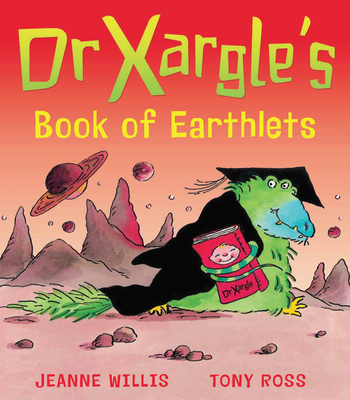 Dr Xargle's Book of Earthlets - Willis, Jeanne