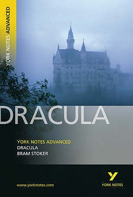 Dracula: York Notes Advanced - Stoker, Bram