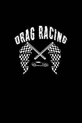 Drag Racing: Dot Grid Journal - Car Drag Racing Black Fun-ny Race Hobby Racer Gift - Black Dotted Diary, Planner, Gratitude, Writing, Travel, Goal, Bullet Notebook - 6x9 120 pages - Car Racing Journals, Gcjournals