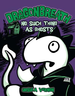 Dragonbreath #5: No Such Thing as Ghosts - Vernon, Ursula