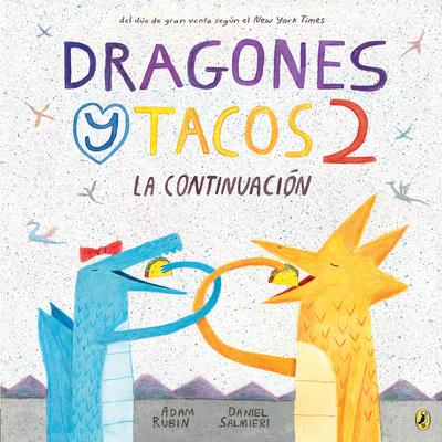 Dragones Y Tacos 2: La Continuacion - Rubin, Adam, and Salmieri, Daniel (Illustrator)