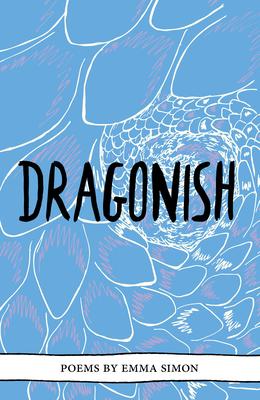 Dragonish - Simon, Emma, and Bird, Caroline (Introduction by)