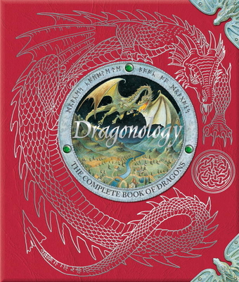 Dragonology: The Complete Book of Dragons - Drake, Ernest, Dr., and Steer, Dugald (Editor)