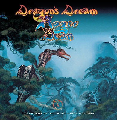 Dragon's Dream - Dean, Roger, and Mead, Syd (Foreword by), and Wakeman, Rick (Foreword by)