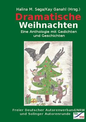 Dramatische Weihnachten - Ganahl, Kay (Editor)